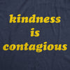 Womens Kindness Is Contagious Tshirt Funny Be Nice Positive Message Novelty Tee