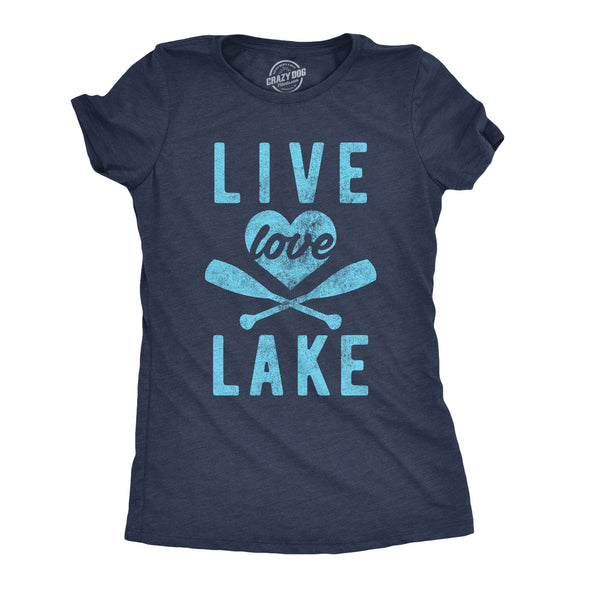 Womens Live Love Lake Tshirt Funny Summer Cottage Outdoors Vacation Novelty Tee