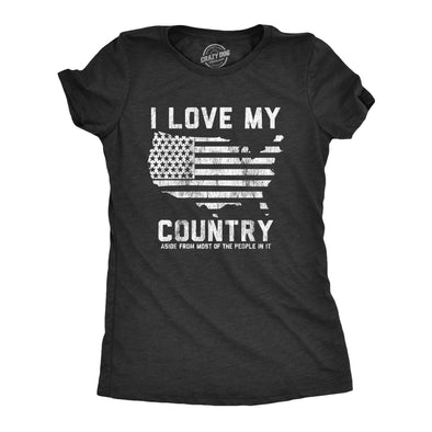 Womens I Love My Country Aside From Most Of The People In It Tshirt Funny USA 4th Of July Tee
