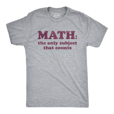 Math The Only Subject That Counts Men's Tshirt