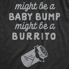 Maternity Might Be A Bump Might Be A Burrito Pregnancy Tshirt Funny Mexican Food Tee