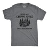 Never Take Camping Advice From Me You'll End Up Drunk Men's Tshirt