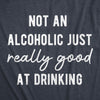 Womens Not An Alcoholic Just Really Good At Drinking Tshirt Funny Beer Wine Tee