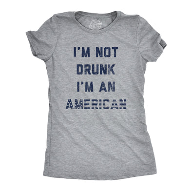 Womens I'm Not Drunk I'm An America Tshirt Funny 4th Of July Drinking Graphic Tee