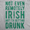 Not Even Remotely Irish But I'm Getting Drunk Men's Tshirt