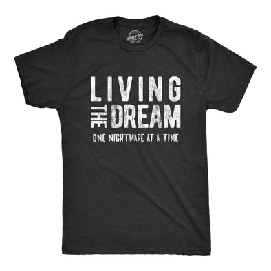 Living The Dream One Nightmare At A Time Men's Tshirt