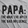 Mens Papa The Man The Myth The Bad Influence Tshirt Funny Fathers Day Grandpa Graphic Tee