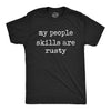 My People Skills Are Rusty Men's Tshirt