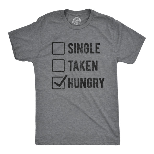 Single Taken Hungry Men's Tshirt