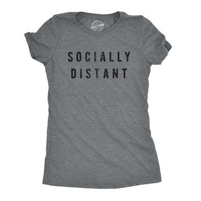 Womens Socially Distant Tshirt Funny Social Distancing Virus Novelty Tee