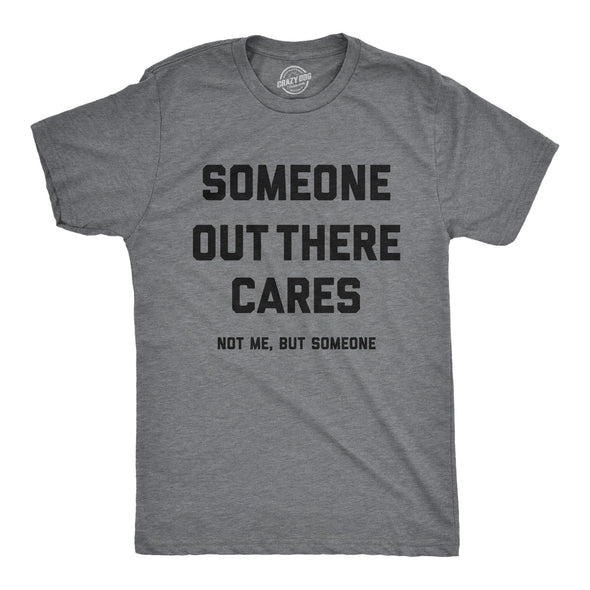 Someone Out There Cares Men's Tshirt