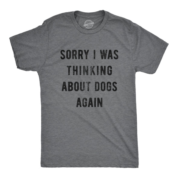 Sorry I Was Thinking About Dogs Again Men's Tshirt
