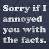 Sorry I Annoyed You With The Facts Men's Tshirt