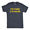 Mens Stop Staring At My Dad Bod Tshirt Funny Father's Day Out of Shape Fitness Graphic Tee