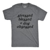Stressed Blessed And Dog Obsessed Men's Tshirt