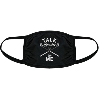 Talk Birdie To Me Face Mask Funny Golf Fore Fathers Day Novelty Nose And Mouth Covering