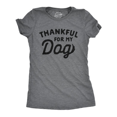 Womens Thankful For My Dog Tshirt Funny Cute Pet Puppy Thanksgiving Graphic Tee
