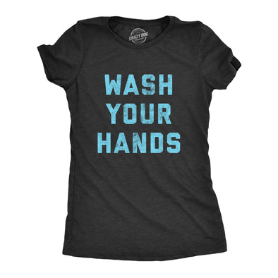 Womens Wash Your Hands Tshirt Funny Virus Protection Novelty Advice Tee