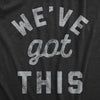 We've Got This Coronavirus Men's Tshirt