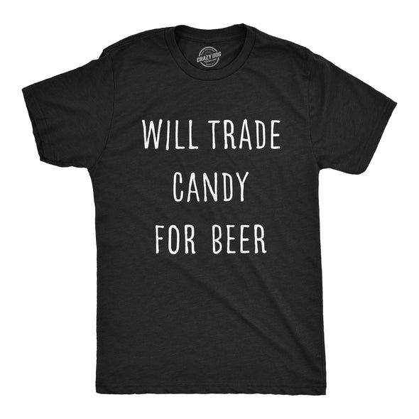 Will Trade Candy For Beer Men's Tshirt