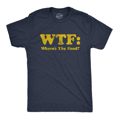 Mens WTF Where's The Food Tshirt Funny Hungry Snacks Dinner Graphic Novelty Tee