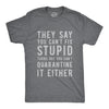 You Can't Fix Stupid Coronavirus Men's Tshirt