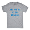 You Had Me At Day Drinking Men's Tshirt
