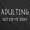Adulting Not For Me Men's Tshirt