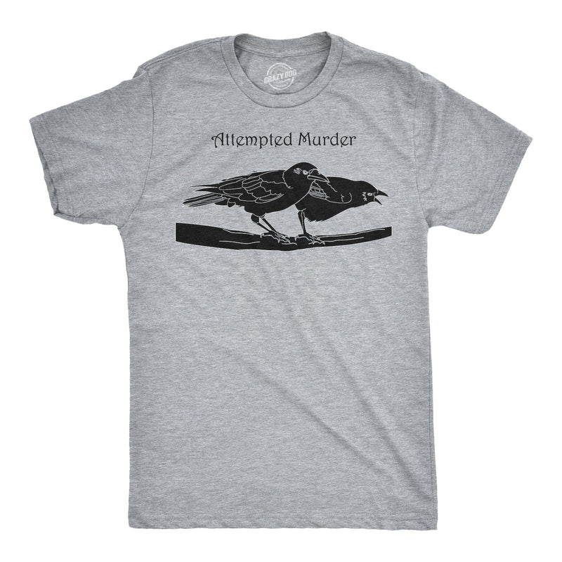 Attempted Murder T Shirt Funny Crow Flock Bird Pun Novelty Graphic Tee