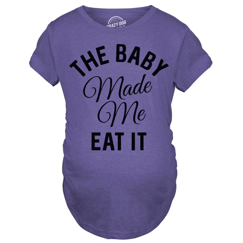 Maternity The Baby Made Me Eat It Funny Food Pregnancy Shirt (Dark Heather Grey)