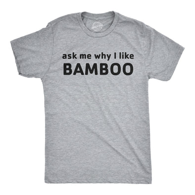 Ask Me Why I Like Bamboo Flip Men's Tshirt