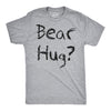 Mens Grizzly Bear Flip T shirt Funny Hug Shirt Humorous Novelty Tee Crazy Humor