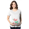 Maternity Best Gift Ever T Shirt Funny Christmas Present Bump New Pregnancy Tee