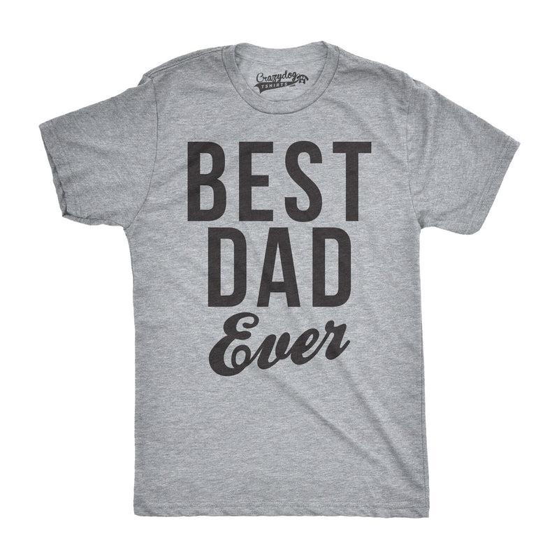 Mens Best Dad Ever Script Funny T shirts for Dads Hilarious Novelty Shirts Gift Idea