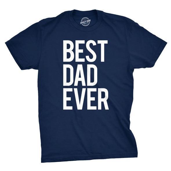 Best Dad Ever Men's Tshirt