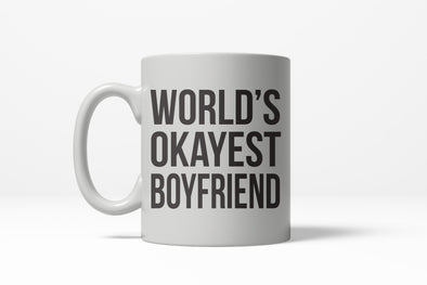 Worlds Okayest Boyfriend Funny Relationship Ceramic Coffee Drinking Mug 11oz Cup