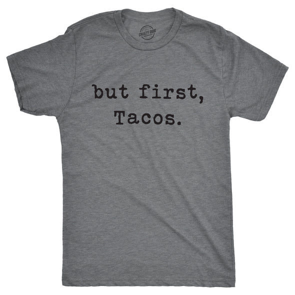 Mens But First Tacos Tshirt Funny Cinco De Mayo Burrito Tee For Guys