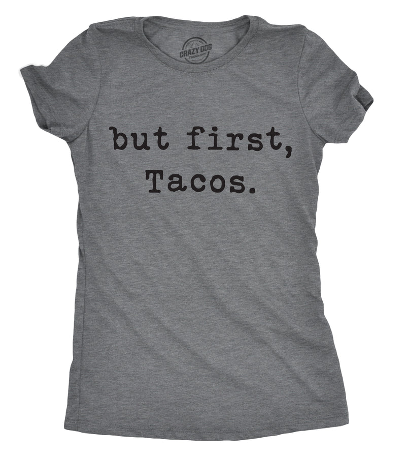 Womens But First Tacos Tshirt Funny Cinco De Mayo Burrito Tee For Ladies