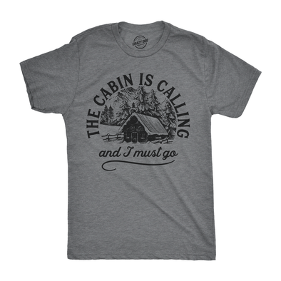 Mens The Cabin Is Calling And I Must Go Tshirt Cute Outdoors Camping Tee For Guys