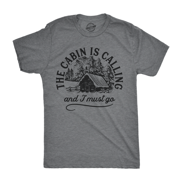 The Cabin Is Calling Men's Tshirt