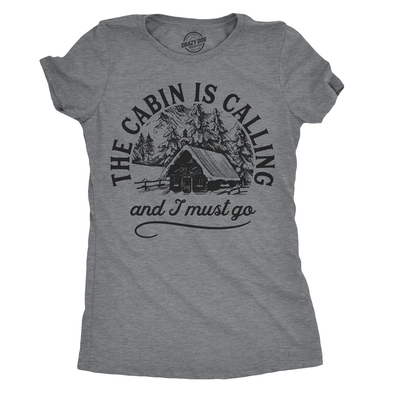 Womens The Cabin Is Calling And I Must Go Tshirt Cute Outdoors Camping Tee For Ladies