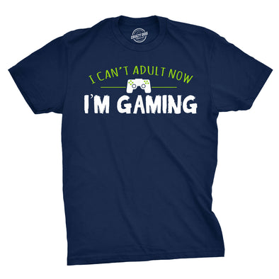 I Can't Adult Now I'm Gaming Men's Tshirt