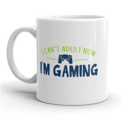 I Can't Adult I'm Gaming Mug Funny Video Games Hobby Coffee Cup - 11oz