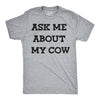 Mens Ask Me About My Cow Funny Farm Animal Flip Up T shirt