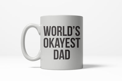 Worlds Okayest Dad Funny Family Fathers Day Ceramic Coffee Drinking Mug 11oz Cup