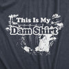 This Is My Dam Shirt Men's Tshirt