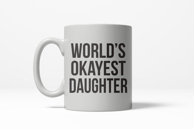Worlds Okayest Daughter Funny Family Member Ceramic Coffee Drinking Mug 11oz Cup
