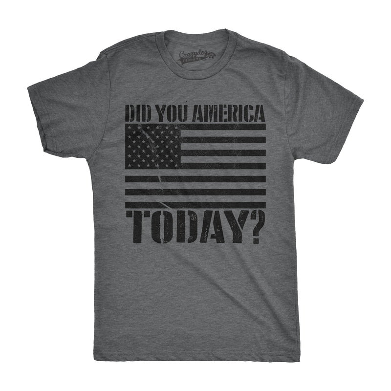 Mens Did You America Today? Funny Shirts Hilarious Novelty Tees Vintage USA America T shirt