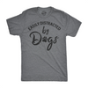 Mens Easily Distracted By Dogs Tshirt Funny Pet Puppy Tee For Guys