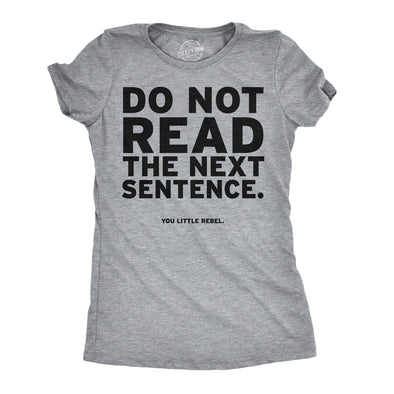 Women's Do Not Read The Next Sentence T Shirt Funny English Shirt For Women